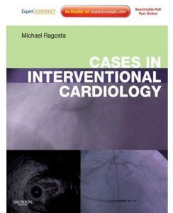 Cases in Interventional Cardiology by Michael Ragosta - Hardcover