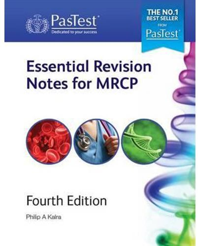 Essential Revision Notes for MRCP Fourth Edition by Philip A  Kalra