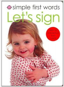 Simple First Words Let's Sign by Roger Priddy - Hardcover