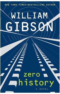 Zero History by William Gibson - Hardcover