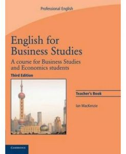 English for Business Studies Teacher's Book A Course for Business Studies and Economics Students Third Edition by Ian Mackenzie - Paperback