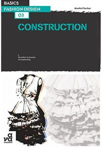 Basics Fashion Design Construction By Anette Fischer Paperback Buy Online Education Learning Self Help Books At Best Prices In Egypt Souq Com