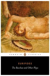 The Bacchae and Other Plays by Euripides - Paperback