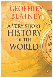 A Very Short History Of The World by Geoffrey Blainey - Paperback