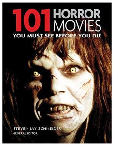 101: Horror Movies You Must see Before You Die by Steven Jay Schneider - Paperback