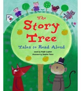 The Story Tree Tales to Read Aloud by Hugh Lupton - Mixed Media