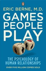 Games People Play: The Psychology Of Human Relationships by Eric Berne - Paperback