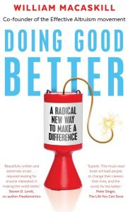Doing Good Better Effective Altruism And A Radical New Way To Make A Difference by William Macaskill