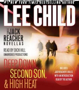 Three Jack Reacher Novellas (with Bonus Jack Reacher's Rules): Deep Down, Second Son, High Heat, and Jack Reacher's Rules by Lee Child, Dick Hill -