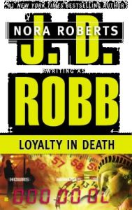 Loyalty in Death by J. D. Robb, Nora Roberts - Paperback