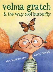 Velma Gratch & the Way Cool Butterfly by Alan Madison, Kevin Hawkes - Hardcover