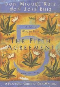 The Fifth Agreement: A Practical Guide to Self-Mastery by Don Miguel Ruiz, Don Jose Ruiz, Janet Mills - Paperback