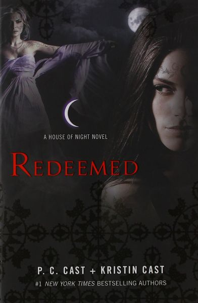 Redeemed A House Of Night Novel By P C Cast And Kristin Cast