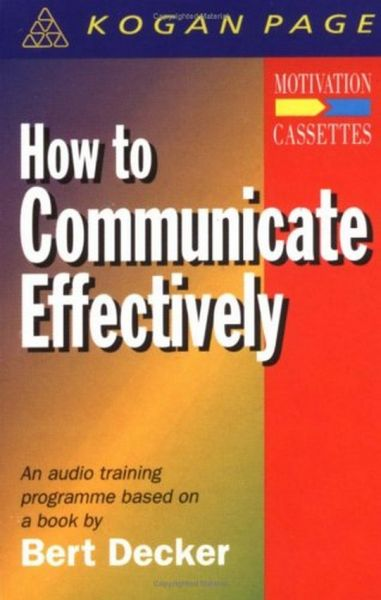 How to communicate effectively motivation cassettes audio how to communicate effectively motivation cassettes audio training by decker bert fandeluxe Images