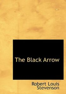 robert louis stevensons black arrow essay