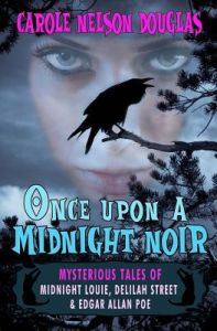 Once Upon A Midnight Noir Louie And Delilah Street Stories By Carole Nelson Douglas