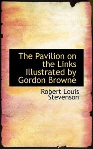 the pavilion on the links stevenson robert louis