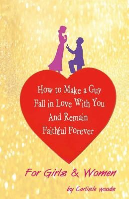 steps to make a boy fall in love with you