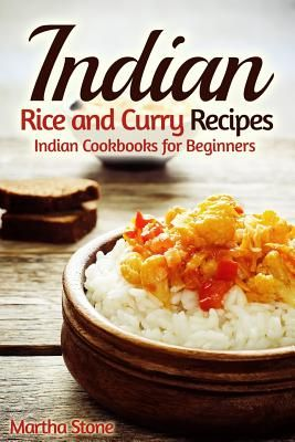 indian rice and curry recipes indian cookbooks for beginners