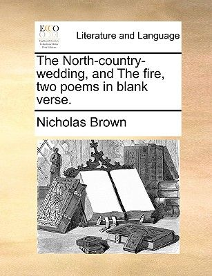 The North Country Wedding And The Fire Two Poems In Blank Verse