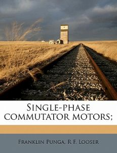 Single-Phase Commutator Motors; by Franklin Punga, R. F. Looser - Paperback | Souq - UAE