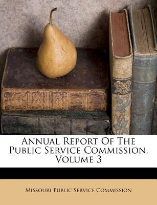Annual Report of the Public Service Commission, Volume 3 by