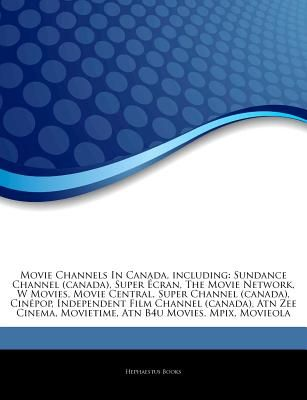 Articles on Movie Channels in Canada, Including: Sundance Channel