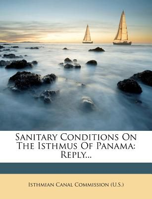 sanitary conditions on the isthmus of panama reply by