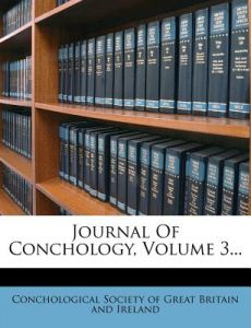 Journal Of Conchology Volume 3 By Conchological Society