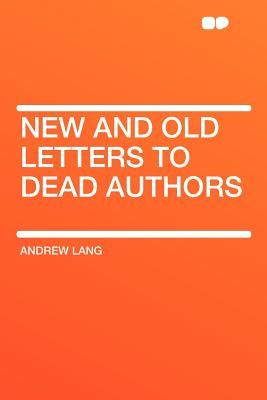 letters to dead authors lang andrew