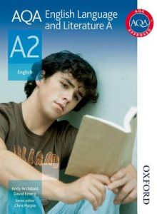 Aqa English Language and Literature a A2 by Andy Archibald, David Emery, Chris Purple - Paperback
