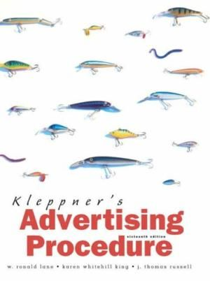 KleppnerS Advertising Procedure, 16th Edition by W. Lane