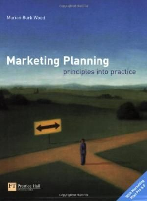 Marketing Planning, Principles Into, by Marian Burk Wood
