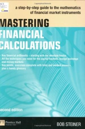 Mastering Financial Calculations, 2nd Edition by Bob Steiner