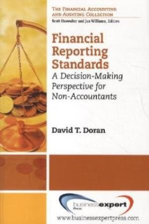 Financial Reporting Standards, A Decision-Making Perspective For Non -Accountants, by David T. Doran