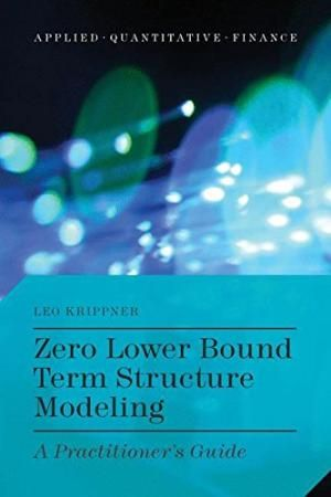 Zero Lower Bound Term Structure Modeling, by Leo Krippner