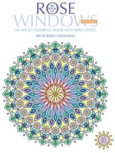 Big Book Of Rose Windows An Adult Coloring With Bible Verses By Jessica Hogenson