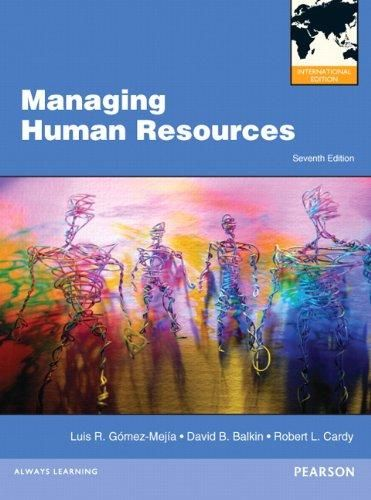 Managing Human Resources: International Version ,Ed. :7