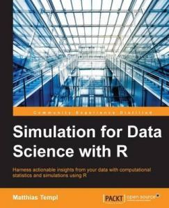 Simulation for Data Science with R By Templ, Matthias - Paperback