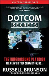 Dotcom Secrets The Underground Playbook For Growing Your Company Online by Russell Brunson