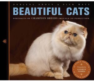 Beautiful Cats Portraits of Champion Breeds Preened to Perfection by Darlene Arden and Nick Mays - Paperback