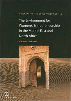 The Environment For Women-S Entrepreneurship In The Middle East And North Africa Pb.