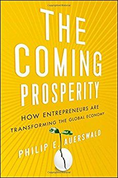Coming Prosperity: How Entrepreneurs Are Transforming The Gl
