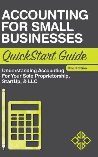 Accounting For Small Businesses Quickstart Guide Understanding Your Sole Proprietorship Startup Llc