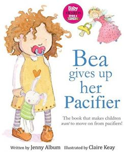 Bea Gives Up Her Pacifier  The book that makes children want to move on  from pacifiers! 46d8ca98870a
