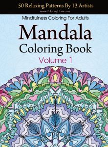 Mandala Coloring Book 50 Relaxing Patterns By 13 Artists Mindfulness For Adults Volume 1 Stress Relieving Adult Books