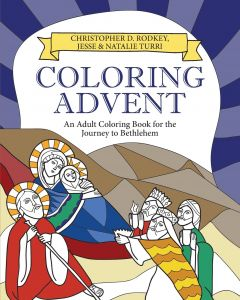 Coloring Advent An Adult Book For The Journey To Bethlehem