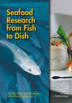 Seafood Research From Fish To Dishquality,Safety&Proceof Wild&Farmed Fish  Hc By Luten, J B