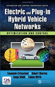 Electric and Plug-in Hybrid Vehicle Networks: Optimization and Control (Automation and Control Engineering)