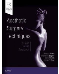 Aesthetic Surgery Techniques : A Case-Based Approach